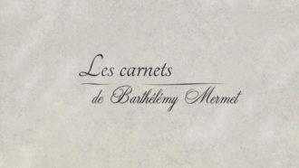 The notebooks of Barthélémy Mermet 7