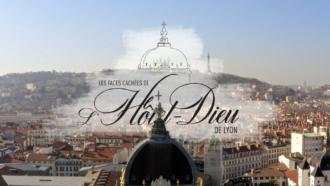 The Hidden Faces of Lyon's Hôtel-Dieu 4